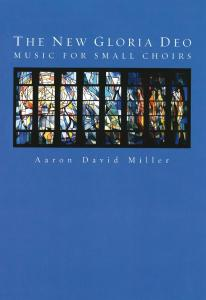 The New Gloria Deo: Music for Small Choirs