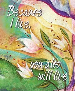 Because I Live, You Also Will Live: Easter Bulletin, Large Size: Quantity per package: 100