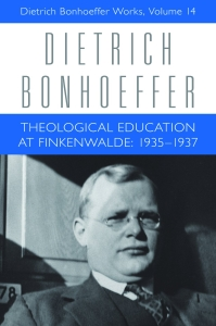 Theological Education at Finkenwalde: 1935-1937: Dietrich Bonhoeffer Works, Volume 14