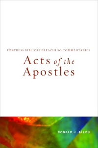 Acts of the Apostles: Fortress Biblical Preaching Commentaries