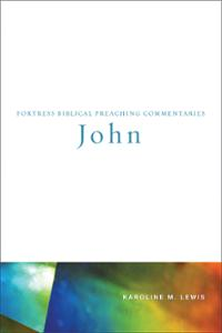 John: Fortress Biblical Preaching Commentaries