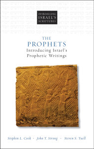 The Prophets: Introducing Israel's Prophetic Writings