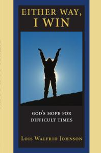 Either Way, I Win: God's Hope for Difficult Times