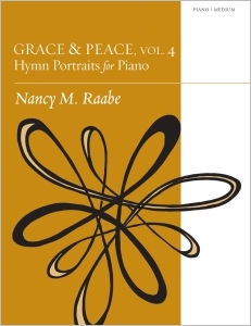 Grace & Peace, Volume 4: Hymn Portraits for Piano