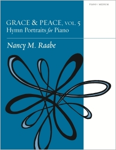 Grace & Peace, Volume 5: Hymn Portraits for Piano