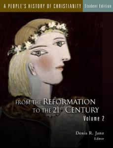 A People's History of Christianity, Student Edition: From the Reformation to the 21st Century, Volume 2