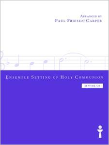 Ensemble Setting of Holy Communion (Setting 6)