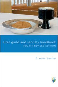 Altar Guild and Sacristy Handbook: Fourth Revised Edition