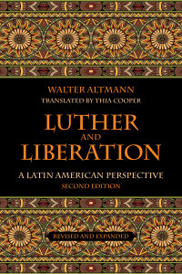 Luther and Liberation: A Latin American Perspective, Second Edition