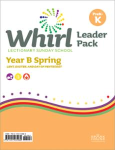 Whirl Lectionary / Year B / Spring 2021 / PreK-K / Leader Pack