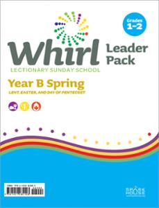 Whirl Lectionary / Year B / Spring 2021 / Grades 1-2 / Leader Pack