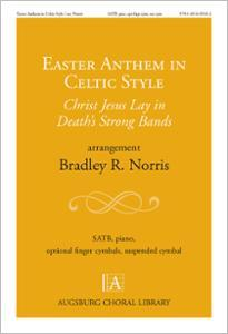 Easter Anthem in Celtic Style: Christ Jesus Lay in Death's Strong Bands