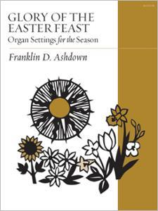 Glory of the Easter Feast: Organ Settings for the Season