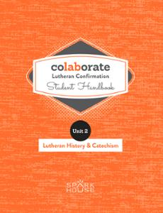 Colaborate: Lutheran Confirmation / Student Handbook / Lutheran History and Catechism