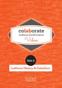 Colaborate: Lutheran Confirmation / DVD / Lutheran History and Catechism