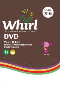 Whirl Lectionary / Year B / Fall 2021 / Grades 3-6 / DVD