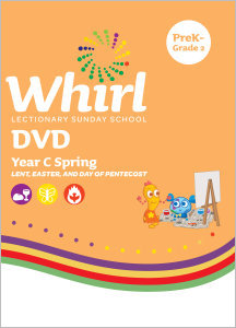 Whirl Lectionary / Year C / Spring 2022 / PreK-Grade 2 / DVD