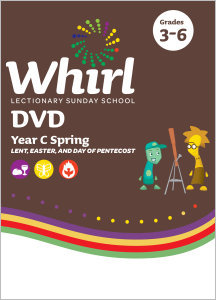Whirl Lectionary / Year C / Spring 2022 / Grades 3-6 / DVD