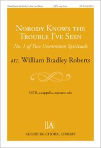 Nobody Knows the Trouble I've Seen: No. 1 of Two Uncommon Spirituals