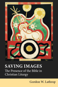 Saving Images: The Presence of the Bible in Christian Liturgy