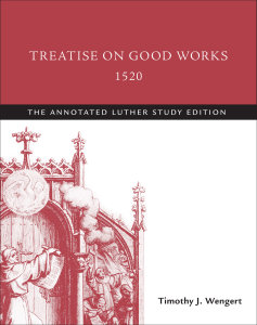 Treatise on Good Works, 1520: The Annotated Luther Study Edition