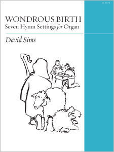 Wondrous Birth: Seven Hymn Settings for Organ