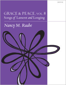 Grace & Peace, Volume 8: Songs of Lament and Longing