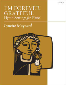 I'm Forever Grateful: Hymn Settings for Piano
