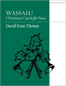 Wassail! Christmas Carols for Piano