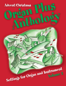 Organ Plus Anthology, Volume 2: Advent and Christmas