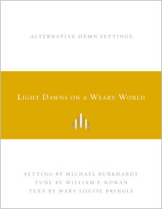 Light Dawns on a Weary World: Alternative Hymn Settings
