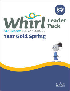 Whirl Classroom / Year Gold / Spring / Grades 5-6 / Leader Pack