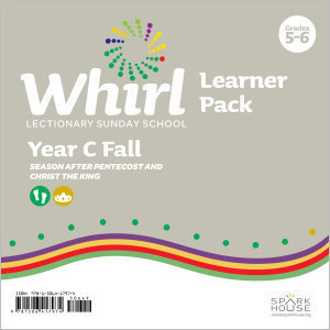 Whirl Lectionary / Year C / Fall 2019 / Grades 5-6 / Learner Pack