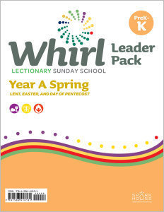 Whirl Lectionary / Year A / Spring 2020 / PreK-K / Leader Pack