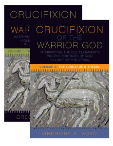 The Crucifixion of the Warrior God: The Cross of Christ and the Revelation of God
