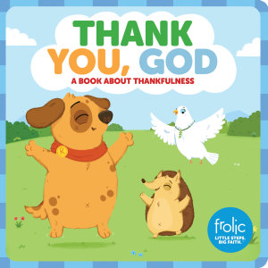 Thank You, God: A Book about Thankfulness