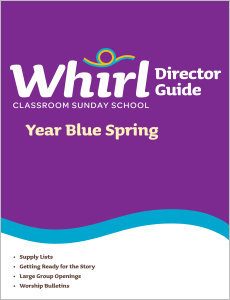 Whirl Classroom / Year Blue / Spring / Director Guide