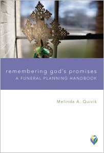Remembering God's Promises: A Funeral Planning Handbook
