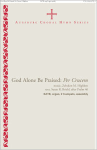 God Alone Be Praised: Per Crucem