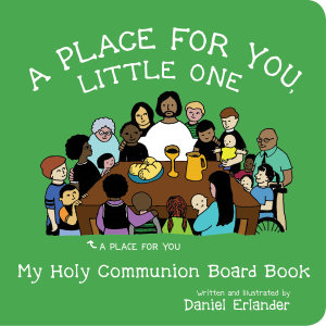 A Place for You, Little One: My Holy Communion Board Book