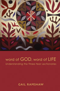 Word of God, Word of Life: Understanding the Three-Year Lectionaries