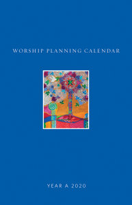 Worship Planning Calendar: Sundays and Seasons, Year A 2020