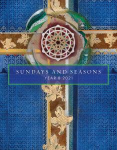 Sundays and Seasons Year B Resources