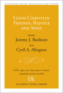 Good Christian Friends, Rejoice and Sing!