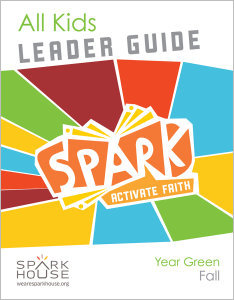 Spark All Kids / Year Green / Fall / Grades K-5 / Leader Guide