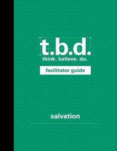T.B.D.: Think. Believe. Do. / Salvation / Grades 9-11 / Facilitator Guide