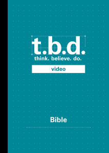 T.B.D.: Think. Believe. Do. / Bible / Grades 9-12 / DVD