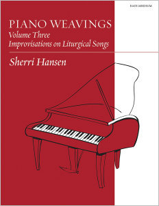 Piano Weavings, Volume Three: Improvisations on Liturgical Songs