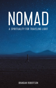 Nomad: A Spirituality for Traveling Light