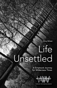 Life Unsettled: A Scriptural Journey for Wilderness Times
